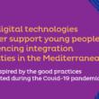 Descubre la guía «Utilizar la tecnología digital para apoyar mejor a las personas jóvenes con dificultades de integración en el Mediterráneo»